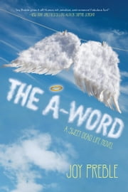 The A-Word: A Sweet Dead Life Novel - A Sweet Dead Life Novel ebook by Joy Preble