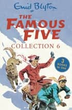 The Famous Five Collection 6 - Books 16-18 ebook by