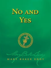No and Yes (Authorized Edition) ebook by Mary Baker Eddy