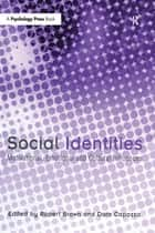 Social Identities - Motivational, Emotional, Cultural Influences ebook by Rupert Brown, Dora Capozza