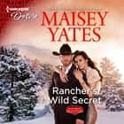 Rancher's Wild Secret audiobook by Maisey Yates