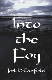 Into the Fog ebook by Joel D Canfield