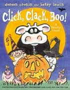 Click, Clack, Boo! - A Tricky Treat (with audio recording) ebook by Doreen Cronin, Betsy Lewin