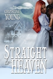 Straight to Heaven ebook by Christine Young