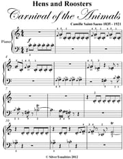 Hens and Roosters Carnival of the Animals - Beginner Piano Sheet Music ebook by Camille Saint Saens