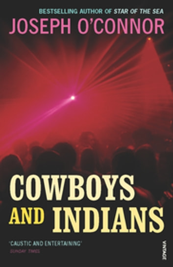 Cowboys And Indians ebook by Joseph O'Connor