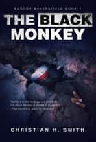 The Black Monkey ebook by Christian H. Smith