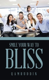 Smile Your Way to Bliss ebook by Qamruddin