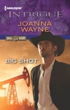 Big Shot ebooks by Joanna Wayne