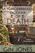A (Gingerbread) Diorama of Death ebook by Gin Jones