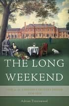 The Long Weekend ebook by Adrian Tinniswood