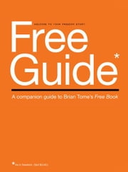 Free Guide - A Companion Guide to Brian Tome's Free Book ebook by Brian Tome