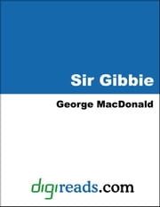 Sir Gibbie ebook by MacDonald, George