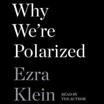 Why We're Polarized audiolibro by Ezra Klein, Ezra Klein