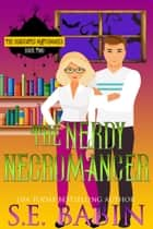 The Nerdy Necromancer - The Deadicated Matchmaker, #1 ebook by S.E. Babin