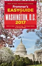 Frommer's EasyGuide to Washington, D.C. 2017 ebook by Elise Hartman Ford