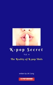 The Reality of K-pop Idols ebook by UK Jung