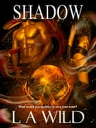 Shadow The Darkness ebook by L A Wild
