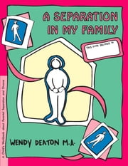 GROW: A Separation in My Family - A Child's Workbook About Parental Separation and Divorce ebook by Wendy Deaton