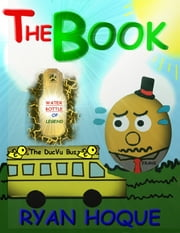 "The Assorted Book of Supremely Short Stories, Random Raps, Hilarious Plays, Humorous Poems, and Intensely Inspirational Speeches - Also Known As ""The Book"" ebook by Ryan Hoque"
