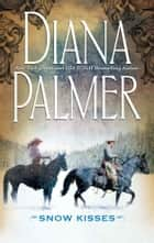 Snow Kisses eBook by Diana Palmer