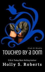 Touched By A Dom ebook by Holly Roberts