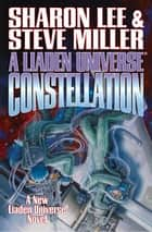 A Liaden Universe Constellation - Volume 1 ebook by