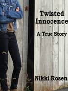 Twisted Innocence ebook by Nikki Rosen