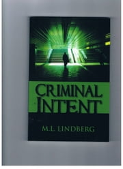 Criminal Intent ebook by M. L. Lindberg