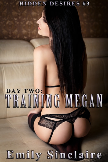 Day Two: Training Megan ebook by Emily Sinclaire