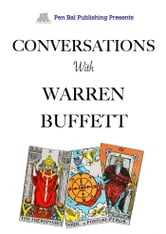 Conversations With Warren Buffett ebook by Pen Bal Publishing