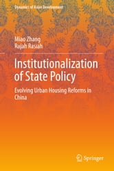 Institutionalization of State Policy - Evolving Urban Housing Reforms in China ebook by Miao Zhang,Rajah Rasiah