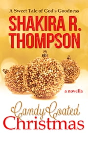 Candy Coated Christmas ebook by Shakira R. Thompson