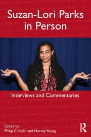 Suzan-Lori Parks in Person - Interviews and Commentaries ebook by Philip C Kolin,Harvey Young