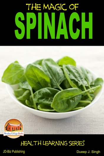 The Magic of Spinach ebook by Dueep J. Singh