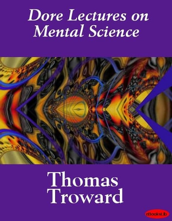 Dore Lectures on Mental Science ebook by Thomas Troward