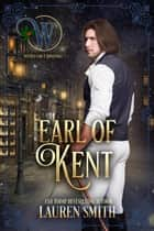 The Earl of Kent - The League of Rogues, #11 ebook by Lauren Smith
