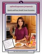 Quick and Easy South Texas Favorites ebook by Jozi Maldonado