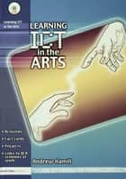 Learning ICT in the Arts ebook by Andrew Hamill