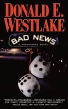 Bad News ebook by Donald E. Westlake
