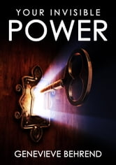 Your Invisible Power - The Master Version ebook by Genevieve Behrend