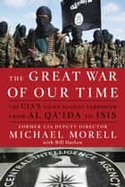 The Great War of Our Time ebook by Michael Morell,Bill Harlow