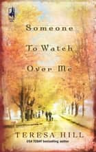 Someone To Watch Over Me ebook by