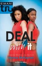 Deal With It ebook by Monica McKayhan