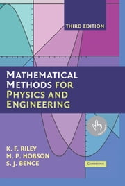 Mathematical Methods for Physics and Engineering - A Comprehensive Guide ebook by K. F. Riley,M. P. Hobson,S. J. Bence