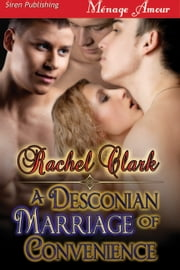 A Desconian Marriage of Convenience ebook by Rachel Clark
