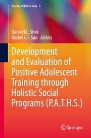 Development and Evaluation of Positive Adolescent Training through Holistic Social Programs (P.A.T.H.S.) ebook by