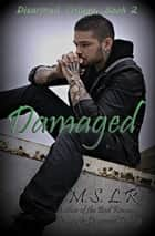 Damaged - Disarmed Trilogy, #2 ebook by M.S. L.R.