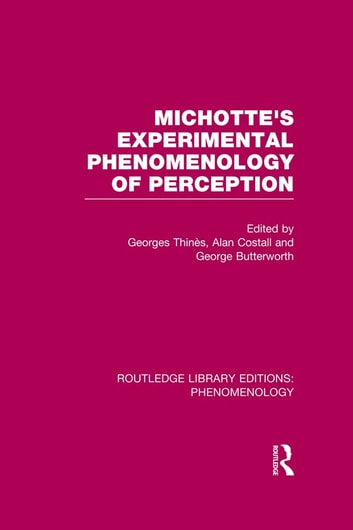 Michotte's Experimental Phenomenology of Perception ebook by