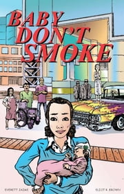 Baby Don't Smoke ebook by Everett Jaime